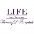 Life is a wonderful fairytale